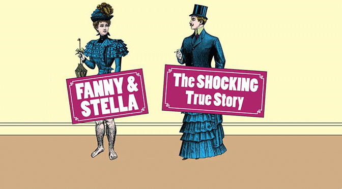 """""""Fanny & Stella"""" at the Above The Stag Theatre"""